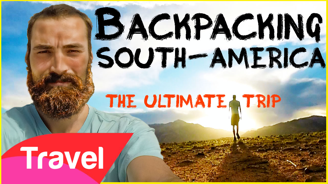 Backpacking South America | The Video